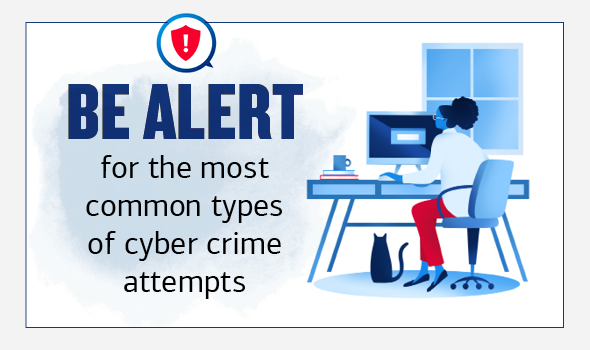 On the left, there is an illustration of an alert icon. The header text below reads: Be alert for the most common types of cyber crime attempts. On the right there is an illustration of a woman and a man sitting on a couch in their living room while looking at a laptop.