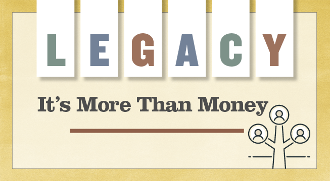 Title - Legacy- It's More Than Money. Illustration of a small family tree.