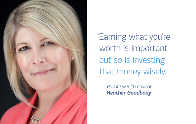 "On the left of slide 4 is a photo of private wealth advisor Heather Goodbody. On the right is a quote that reads: ""Earning what you're worth is important—but so is investing that money wisely."" — Private wealth advisor Heather Goodbody"